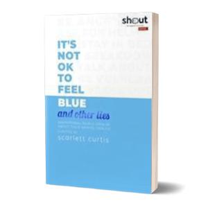 'Its not ok to feel blue' af Scarlett Curtis