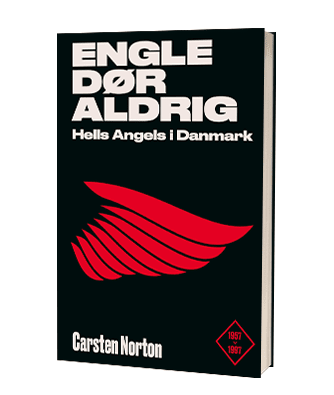 'Engle dør aldrig - Hells Angels i Danmark' af Carsten Norton